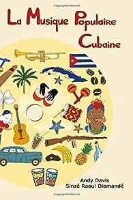 La Musique Populaire Cubaine par Andy Davis