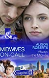 Always the Midwife (Mills & Boon Medical) (Midwives On-Call, Book 3) (English Edition)