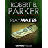 Playmates (A Spenser Mystery) (The Spenser Series Book 16)