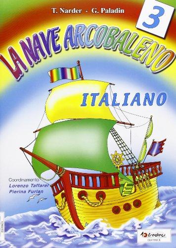 La nave arcobaleno. Italiano. Per la Scuola elementare: 3