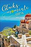 Bruckmann Reiseführer: Glücksmomente Kreta. Erlebnisse, Aktivitäten, Lebensart und Insider-Tipps. Übersichtskarte für den perfekten Überblick. NEU 2019