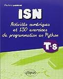 ISN : Activités numériques et 130 exercices de programmation en Python - Terminale S