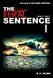 The Feral Sentence (Book 1, Part 1) by G. C. Julien