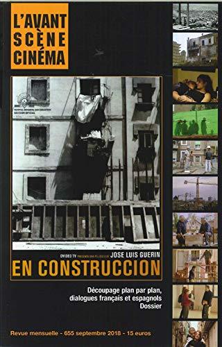 L'Avant-Scene Cinema N 655 en Construccion, Jose Luis Guerin - Septembre 2018 par Collectif