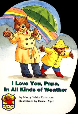 I Love You, Papa, in All Kinds of Weather (Jesse Bear)