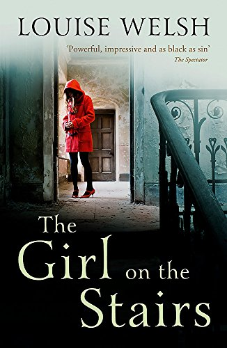 The Girl on the Stairs: A Masterful Psychological Thriller por Louise Welsh