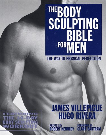 The Body Sculpting Bible for Men: The Way to Physical Perfection por James Villepigue