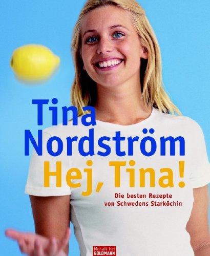 hej-tina-die-besten-rezepte-von-schwedens-starkochin