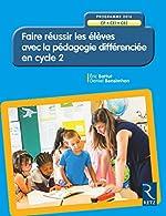 Faire réussir les élèves avec la pédagogie différenciée en Cycle 2 de Éric Battut