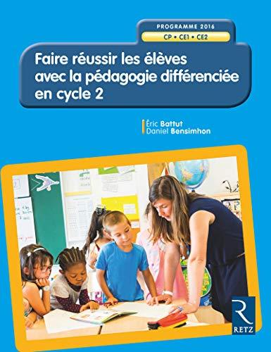 Faire réussir les élèves avec la pédagogie différenciée en Cycle 2