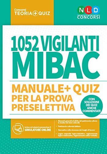 1052 vigilanti MIBAC. Manuale + quiz per la prova preselettiva. Con software di simulazione