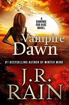 Vampire Dawn (Vampire for Hire Book 5) (English Edition) von [Rain, J.R.]