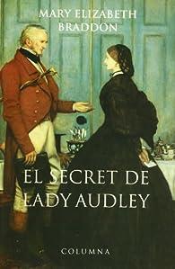 El secreto de lady Audley par Mary Elizabeth Braddon
