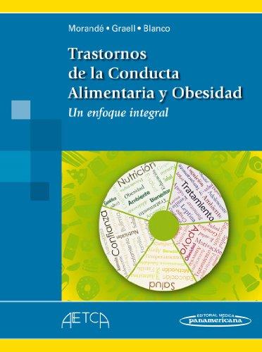 Trastornos De La Conducta Alimentaria Y Obesidad. Un Enfoque Integral por Morandé Lavin Gonzalo