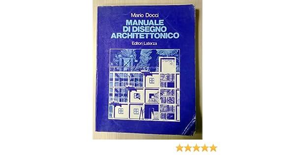 Manuale Di Disegno Architettonico.Amazon It Manuale Di Disegno Architettonico Per Le Scuole