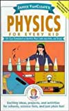 Physics for Every Kid: 101 Easy Experiments in Motion, Heat, Light, Machines and Sound (Science for Every Kid Series)