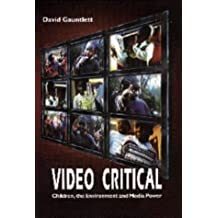 Video Critical: Children, the Environment and Media Power (Acamedia Research Monograph) by David Gauntlett (1997-06-15)