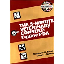 The 5-Minute Veterinary Consult: Equine PDA (5-Minute Consult Series)