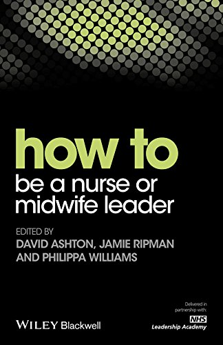 How to be a Nurse or Midwife Leader (HOW - How To)