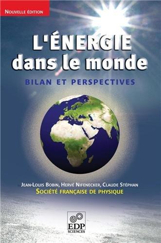 L'énergie dans le monde : bilan et perspectives par Jean-Louis Bobin, Hervé Nifenecker, Claude Stephan