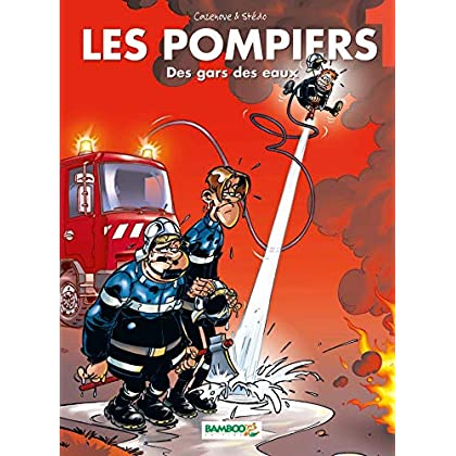 Les Pompiers, tome 1 : Des gars des eaux