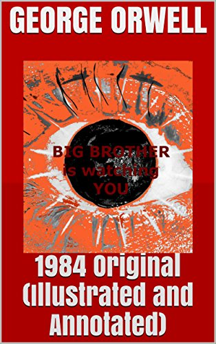 1984 and how orwell illustrates through These seem to be the circumstances of o'brien in george orwell's 1984 through the physical and orwell illustrates that a steep sacrifice is made when the.