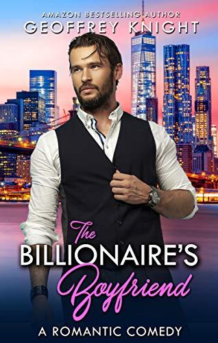 The Billionaire's Boyfriend (My Billionaire Book 1) book cover