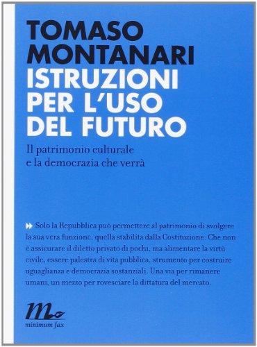 Istruzioni per l'uso del futuro. Il patrimonio culturale e la democrazia che verrà