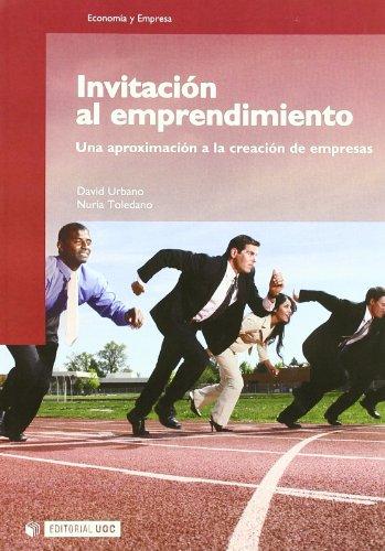 Invitación al emprendimiento: Una aproximación a la creación de empresas (Manuales)