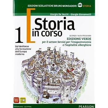 Storia In Corso. Con Temi. Ediz. Verde. Per Le Scuole Superiori. Con Espansione Online: 1