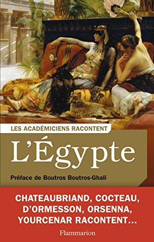 L'Egypte : Ecrivains voyageurs et savants explorateurs