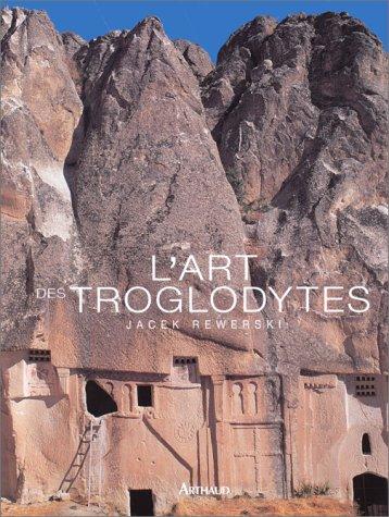 L'Art des troglodytes par Jacek Rewerski