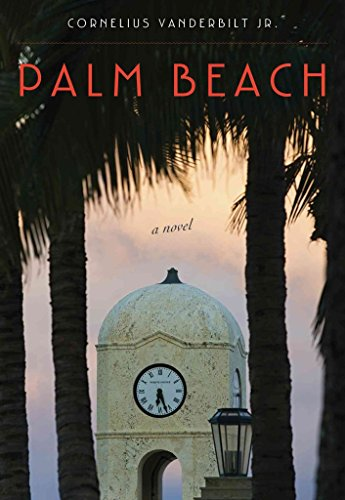 [(Palm Beach : A Novel)] [By (author) Cornelius Vanderbilt] published on (March, 2015)