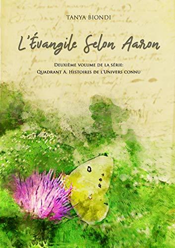 Couverture du livre L'Évangile Selon Aaron (Quadrant A. Histoires de l'Univers connu. t. 2)