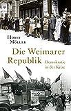 Die Weimarer Republik: Demokratie in der Krise - Horst Möller