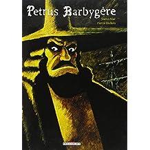 Petrus Barbygère, l'intégrale : L'Elficologue - Le Croquemitaine d'écume