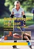 Handverletzungen beim Sport: Ursachen, Behandlung, Vorbeugung - Horst Rieger, Jörg Grünert