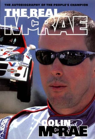 The Real McRae: The Autobiography of the People's Champion por Colin McRae
