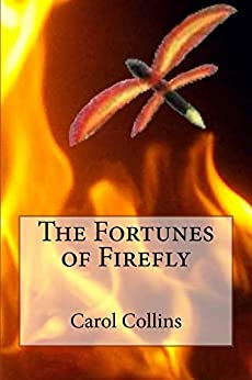 The Fortunes of Firefly by [Collins, Carol]
