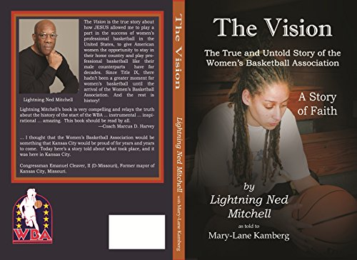 The Vision: The True and Untold Story of the Women's Basketball Association (Updated Edition) (English Edition) por Lightning Ned Mitchell