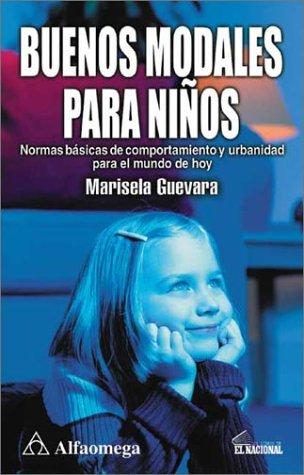 Buenos Modales Para Ninos: Normas Basicas De Comportamiento Y Urbanidad Para El Mundo De Hoy