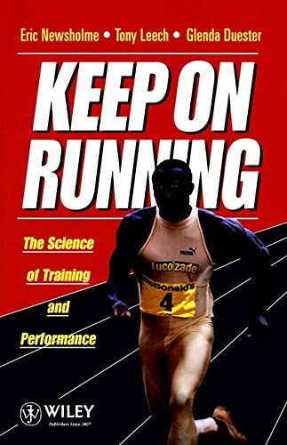 Keep on Running: Science of Training and Performance por Newsholme