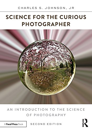 Science for the Curious Photographer: An Introduction to the Science of Photography (English Edition)