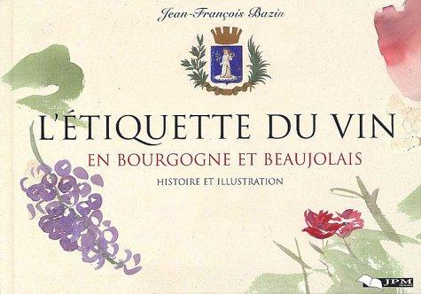 L'étiquette du vin en Bourgogne et Beaujolais : Histoire et illustration