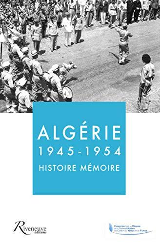 Algérie 1945-1954 - Histoire Mémoire par Collectif
