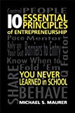 Telecharger Livres 10 Essential Principles of Entrepreneurship You Never Learned in School by Michael S Maurer 2012 Hardcover (PDF,EPUB,MOBI) gratuits en Francaise