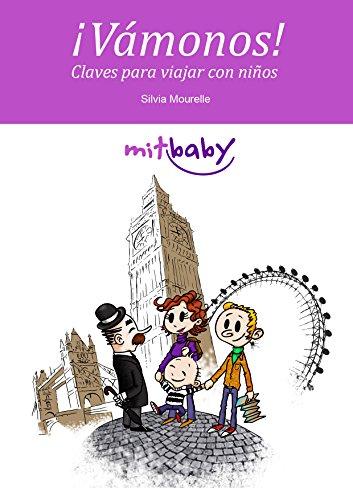 Guía Vámonos: Claves para viajar con niños por Silvia Mourelle