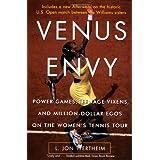 Venus Envy: Power Games, Teenage Vixens, and Million-Dollar Egos on the Women's Tennis Tour by L. Jon Wertheim (2002-06-18)