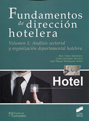 Fundamentos de dirección hotelera. Volumen 1 (Biblioteca de Turismo)