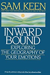 Inward Bound: Exploring the Geography of Your Emotions by Sam Keen (1992-10-01)